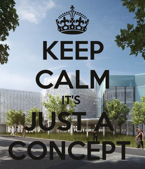 KEEP CALM IT'S  JUST A  CONCEPT