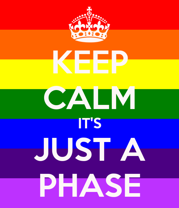 KEEP CALM IT'S JUST A PHASE