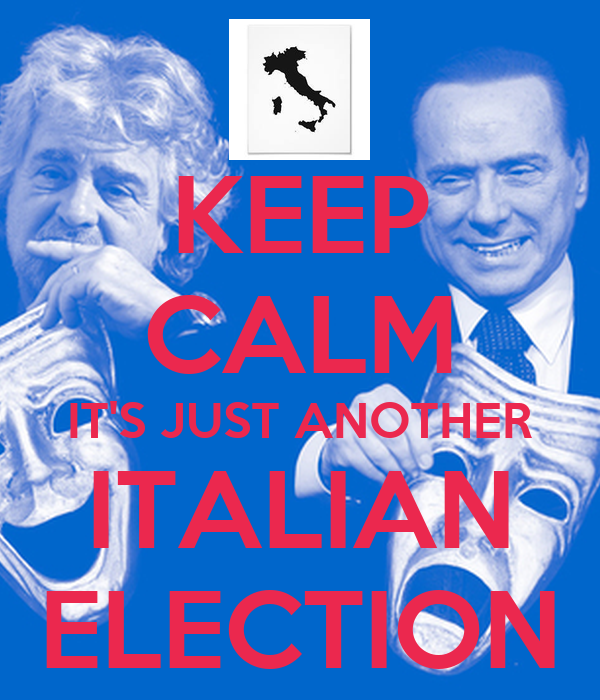 KEEP CALM IT'S JUST ANOTHER ITALIAN ELECTION