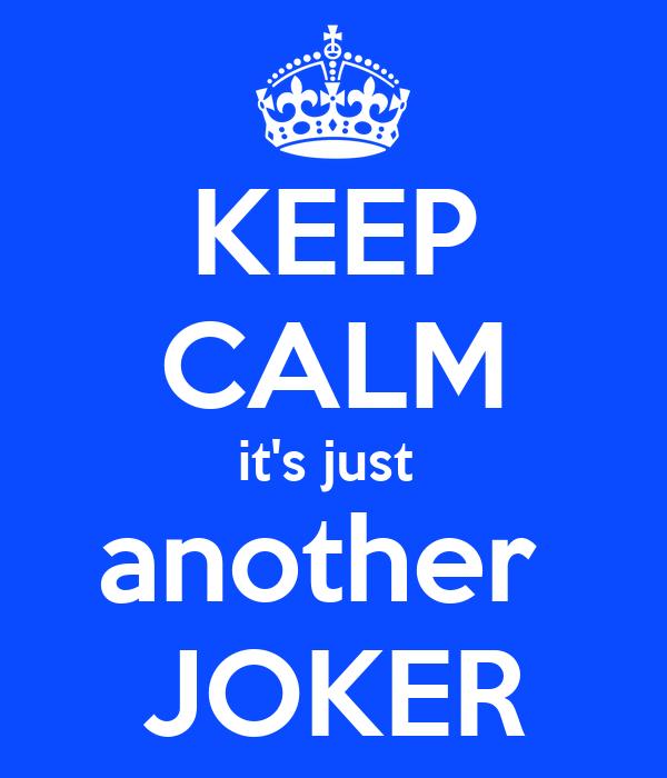 KEEP CALM it's just  another  JOKER