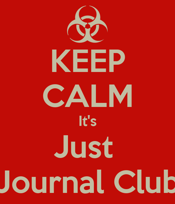 KEEP CALM It's Just  Journal Club