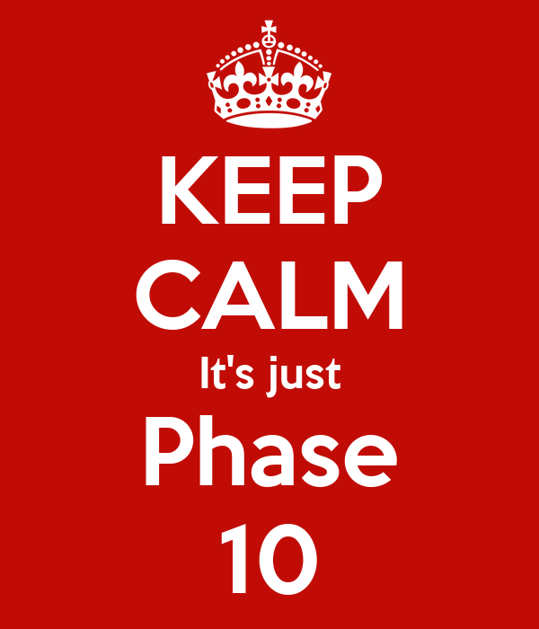 KEEP CALM It's just Phase 10