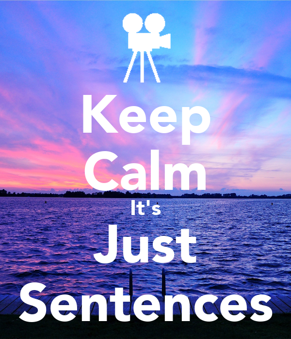 Keep Calm It's Just Sentences