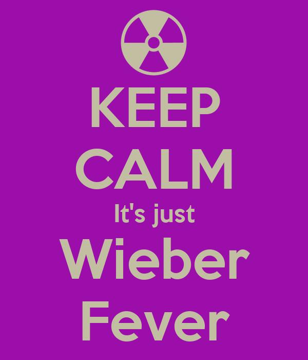 KEEP CALM It's just Wieber Fever
