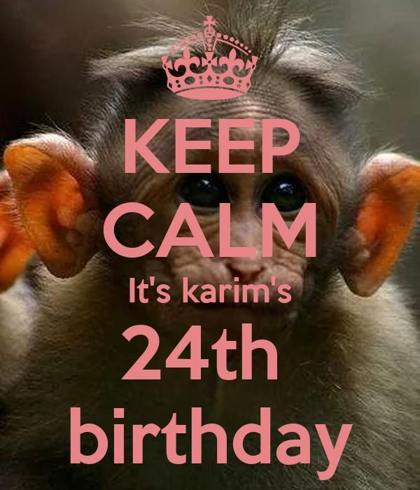 KEEP CALM It's karim's 24th  birthday