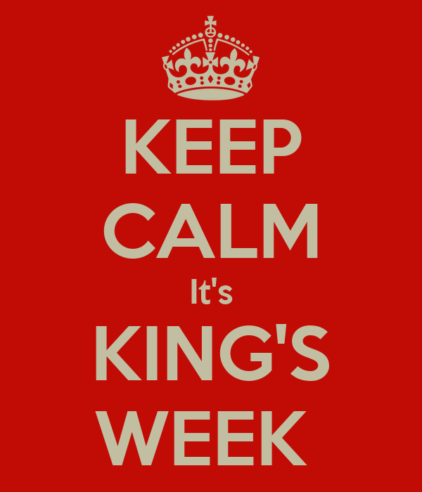 KEEP CALM It's KING'S WEEK