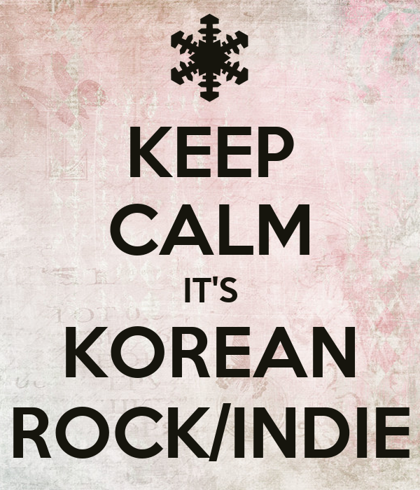 KEEP CALM IT'S KOREAN ROCK/INDIE