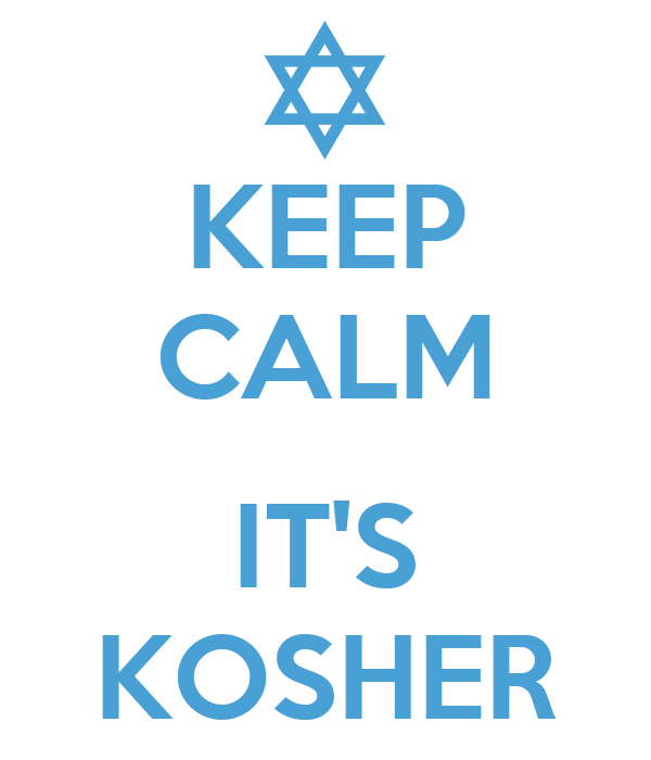 KEEP CALM  IT'S KOSHER