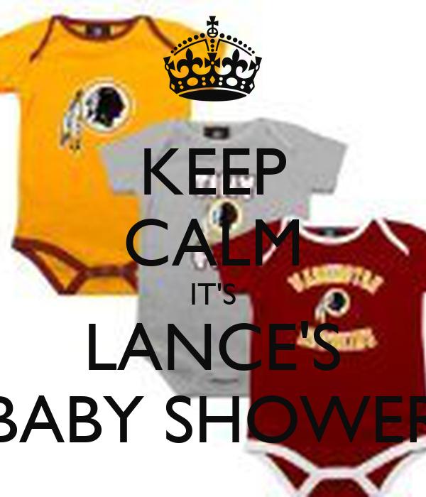 KEEP CALM IT'S LANCE'S BABY SHOWER