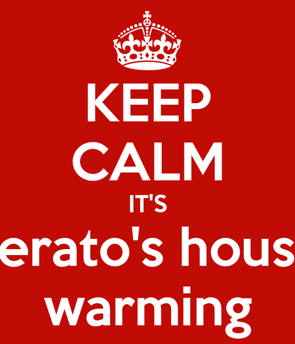 KEEP CALM IT'S Lerato's house warming
