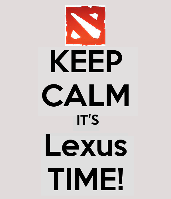 KEEP CALM  IT'S Lexus TIME!
