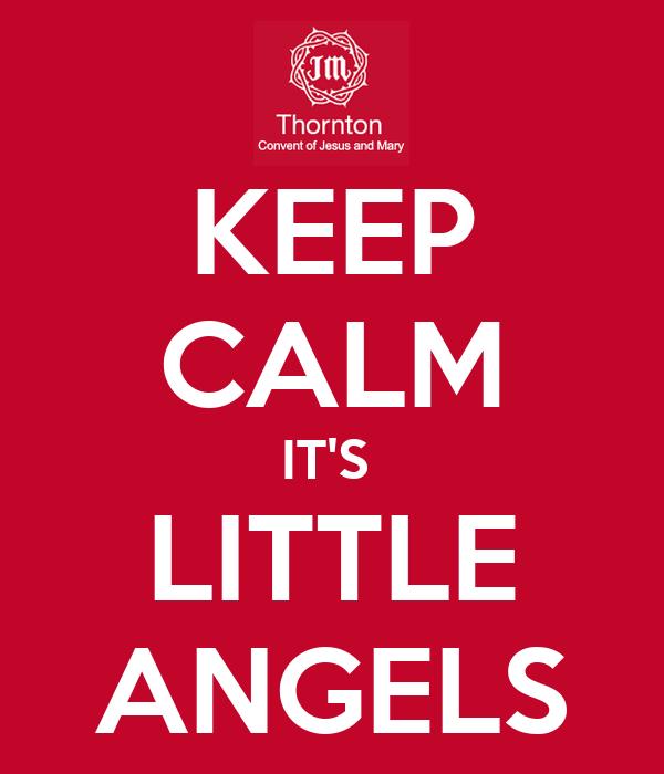KEEP CALM IT'S  LITTLE ANGELS