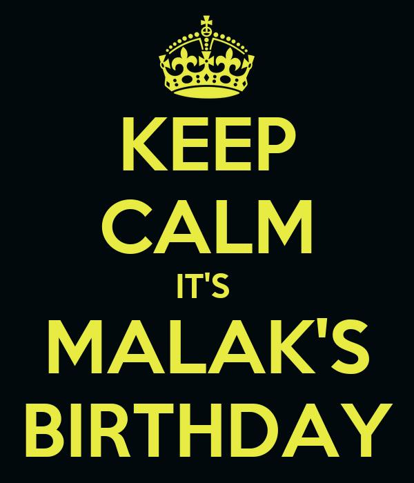KEEP CALM IT'S  MALAK'S BIRTHDAY