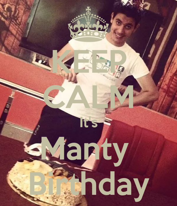 KEEP CALM It's Manty  Birthday