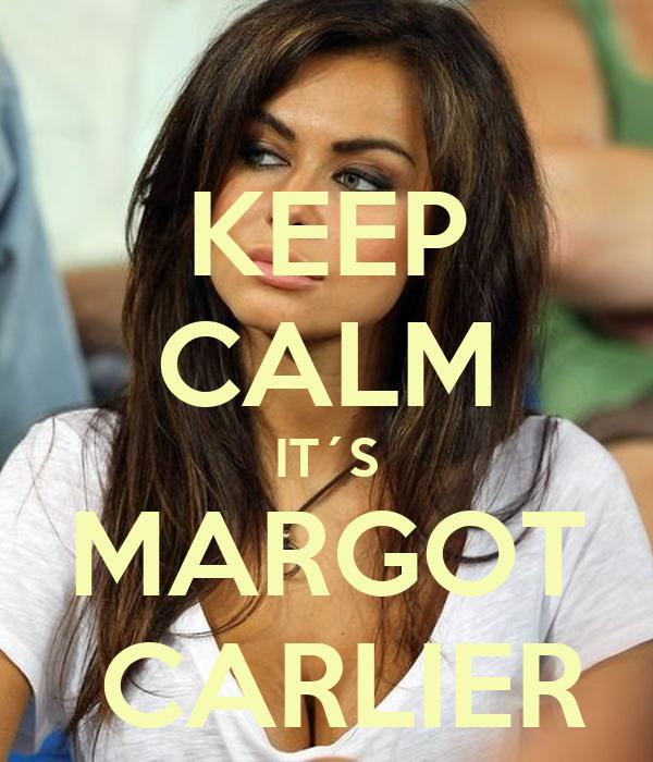 KEEP CALM IT´S MARGOT  CARLIER