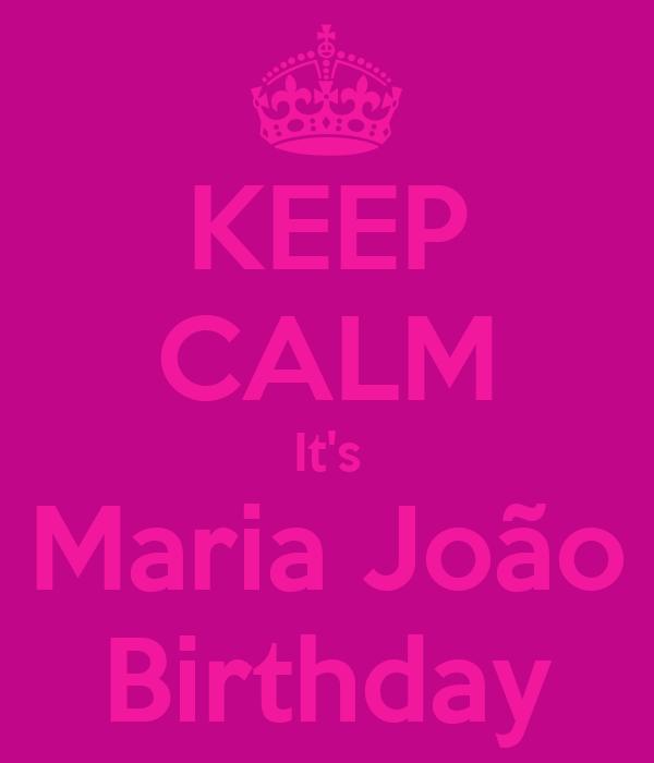 KEEP CALM It's Maria João Birthday