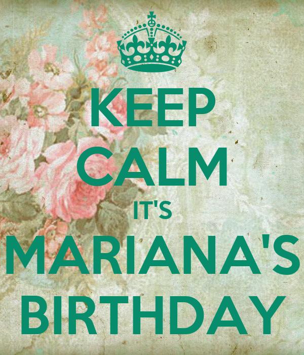 KEEP CALM IT'S MARIANA'S BIRTHDAY