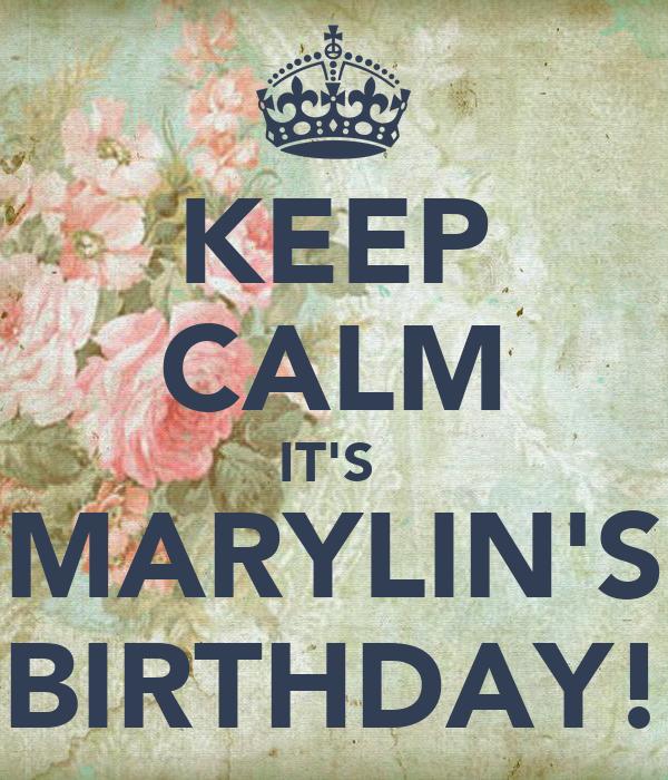 KEEP CALM IT'S  MARYLIN'S BIRTHDAY!