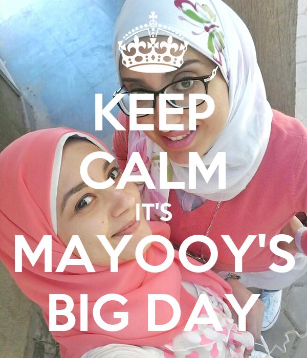 KEEP CALM IT'S MAYOOY'S BIG DAY