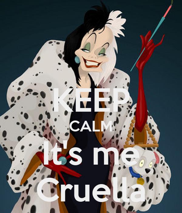 KEEP CALM It's me Cruella
