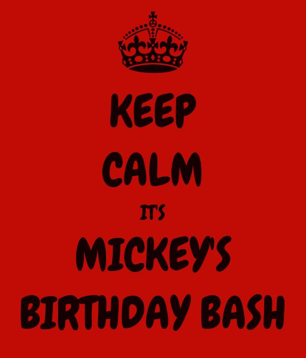 KEEP CALM IT'S MICKEY'S BIRTHDAY BASH🎉