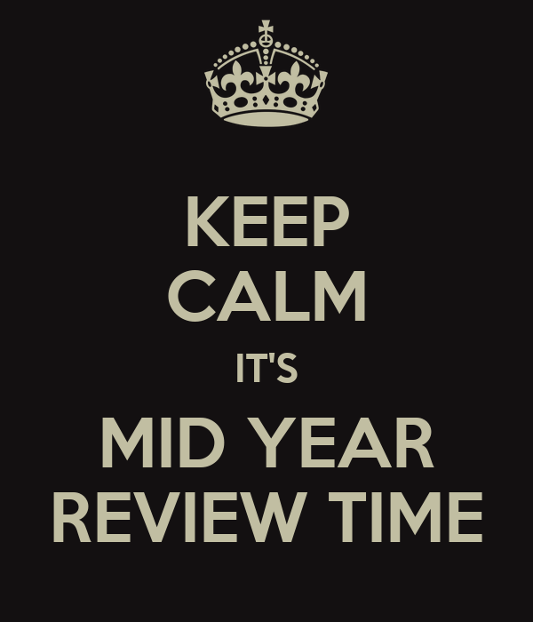 KEEP CALM IT'S MID YEAR REVIEW TIME Poster | Cassie | Keep Calm-o ...