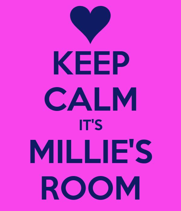 KEEP CALM IT'S MILLIE'S ROOM
