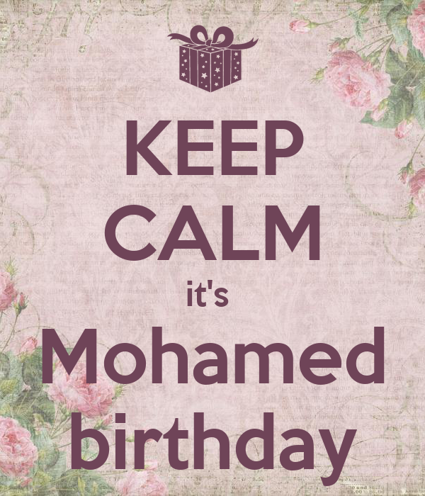 KEEP CALM it's  Mohamed birthday