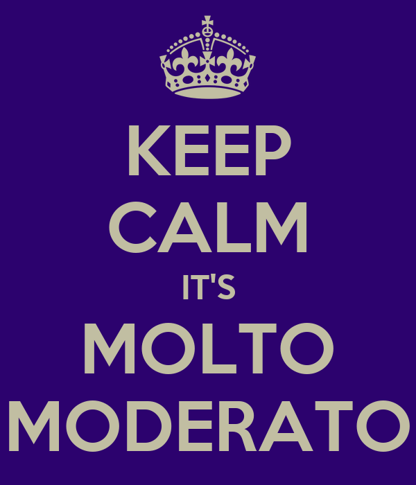KEEP CALM IT'S MOLTO MODERATO