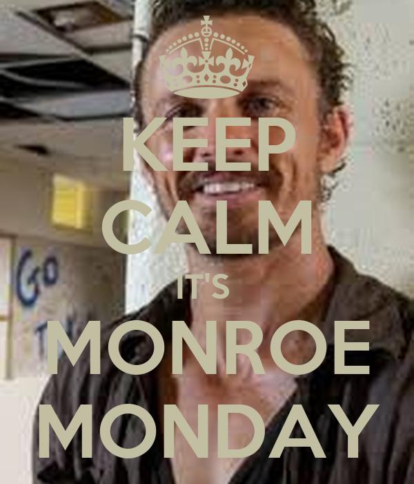 KEEP CALM IT'S  MONROE MONDAY