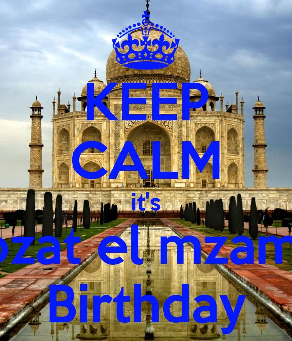 KEEP CALM it's Mozat el mzamez Birthday