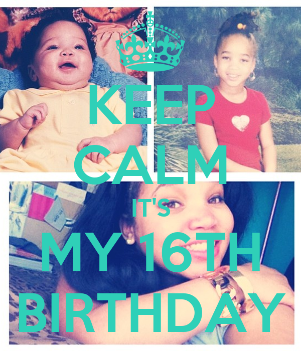 KEEP CALM IT'S MY 16TH BIRTHDAY Poster