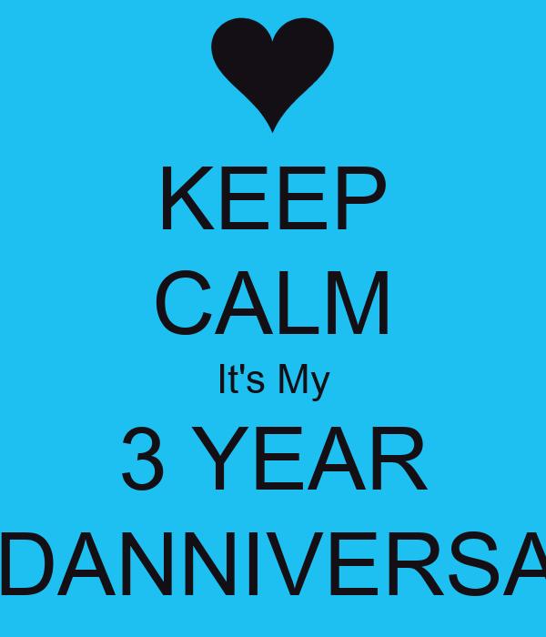 KEEP CALM It's My 3 YEAR RODANNIVERSARY