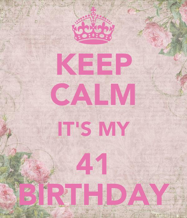 keep calm it s my 41 birthday poster karina keep calm o matic
