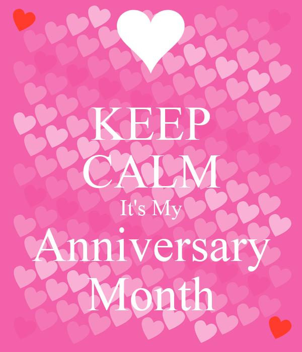 KEEP CALM It's My Anniversary Month
