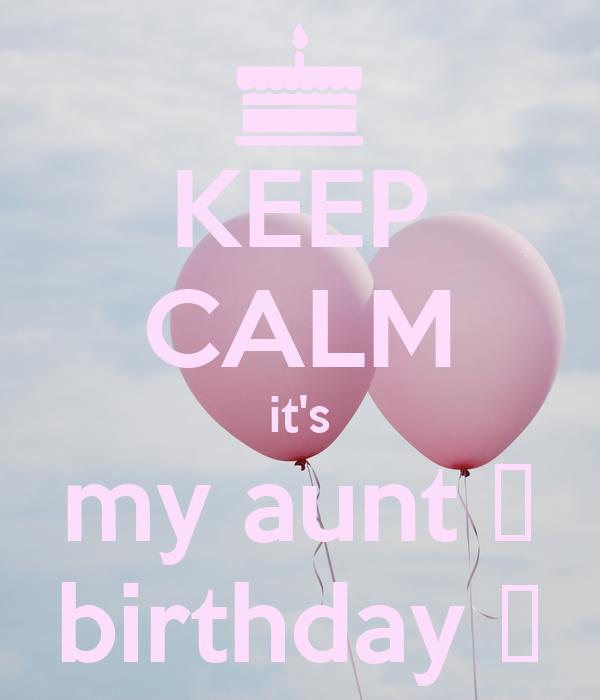 KEEP CALM it's my aunt 😍 birthday 💜