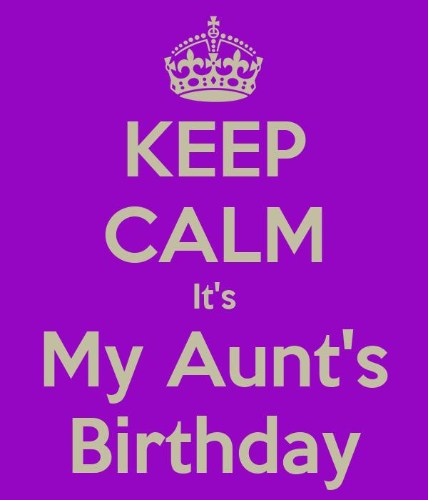 KEEP CALM It's My Aunt's Birthday