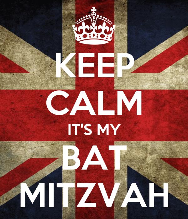 KEEP CALM IT'S MY BAT MITZVAH