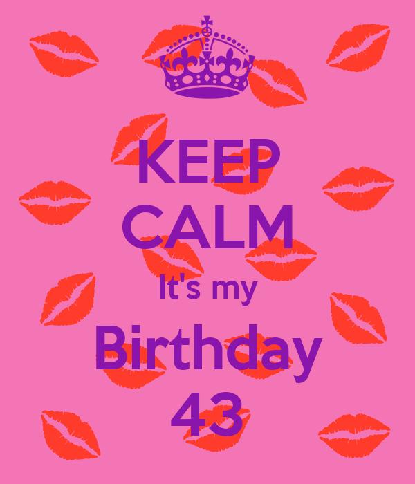 KEEP CALM It's my Birthday 43