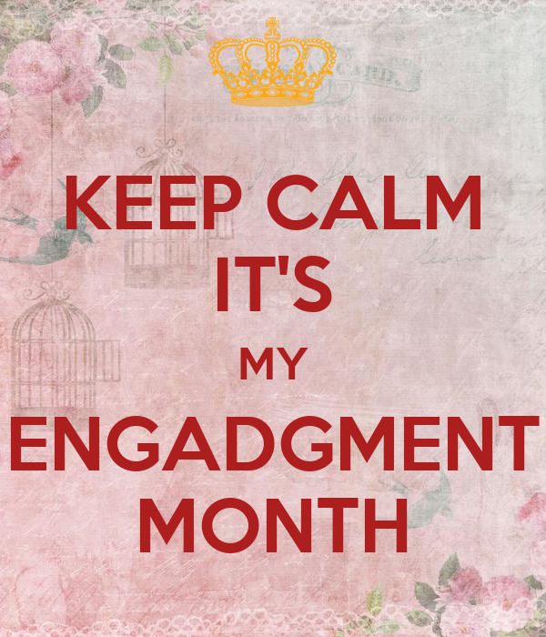 KEEP CALM IT'S MY ENGADGMENT MONTH