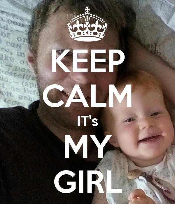 KEEP CALM IT's MY GIRL