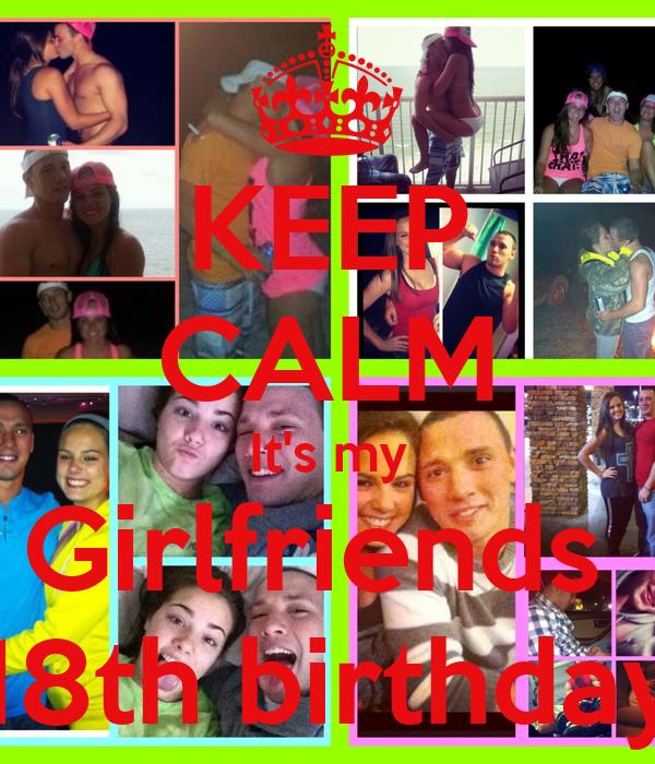KEEP CALM It's my Girlfriends  18th birthday