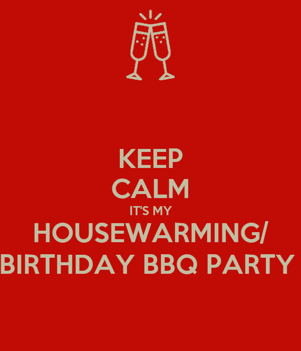 KEEP CALM ITS MY HOUSEWARMING BIRTHDAY BBQ PARTY Poster nINA