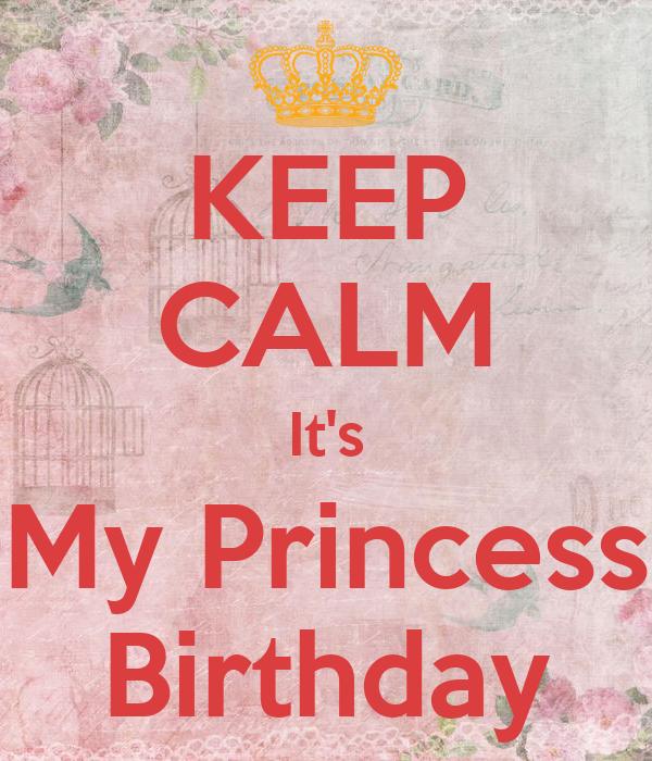 KEEP CALM It's My Princess Birthday
