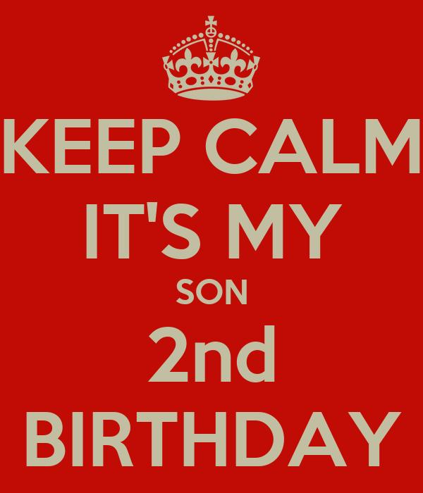 KEEP CALM IT'S MY SON 2nd BIRTHDAY