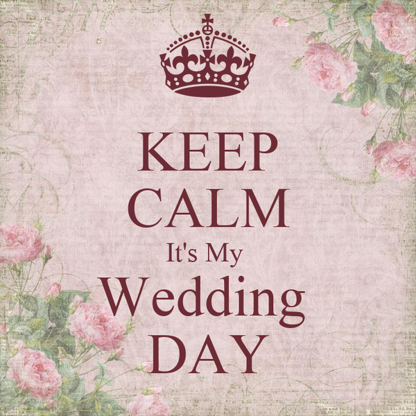 It S My Wedding Day Quotes: KEEP CALM It's My Wedding DAY Poster