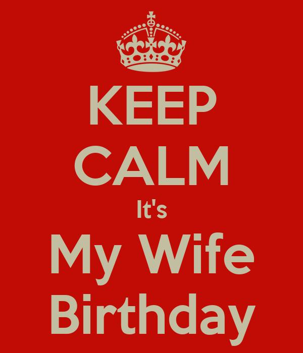 KEEP CALM It's My Wife Birthday