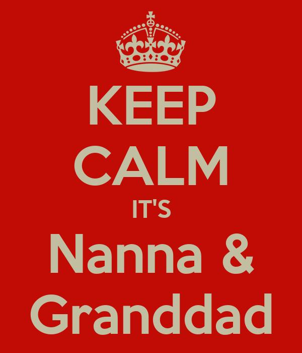 KEEP CALM IT'S Nanna & Granddad