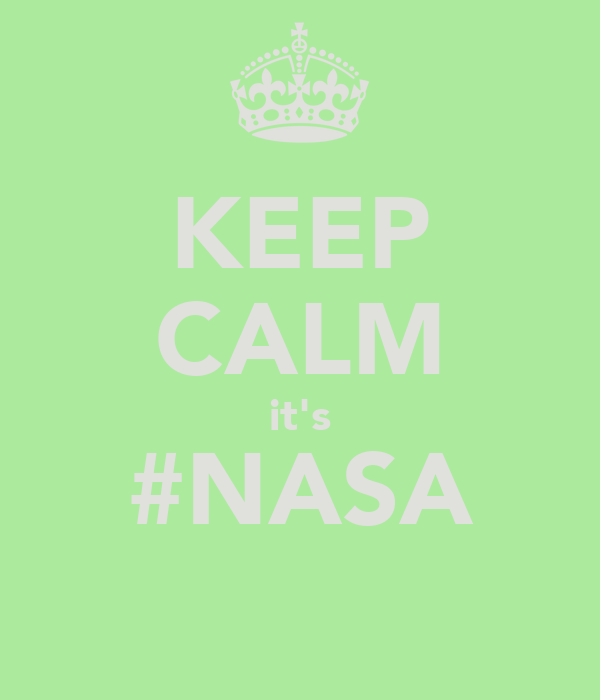 KEEP CALM it's #NASA