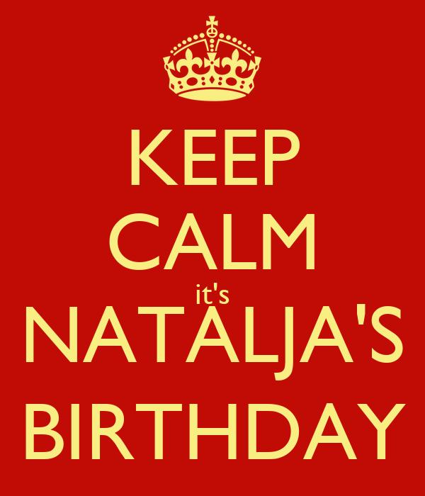 KEEP CALM it's NATALJA'S BIRTHDAY
